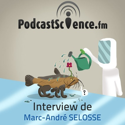 Puyo - #PS193 - Chimères et Transferts - Interview de Marc-André Selosse sur Podcast Science