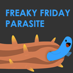 Freaky Friday Parasite