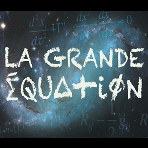 La Grande Equation